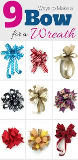 9 ways to make a bow for a wreath easy peasy garlands and wreaths