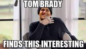 Brady Meme - 22 meme internet nfl patriots tombrady 4rings superbowlsrings