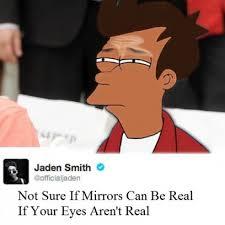 Jaden Smith Meme - jaden smith is as not sure as a fry meme