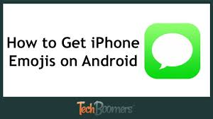 how to get on android how to get iphone emojis on android