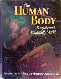 Apologia Human Anatomy And Physiology The Human Body Fearfully And Wonderfully Made Jay L Wile