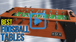 top 10 foosball tables of 2017 video review