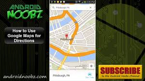 how to use google maps on android for directions android noobz