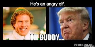 Angry Elf Meme - oh buddy angry elf make a meme