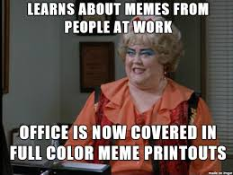 Co Worker Memes - theres always that one coworker meme guy