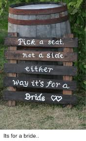 wedding seating signs a seat not a side wedding tips and inspiration