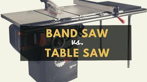 Rockwell 10 Table Saw Band Saw Vs Table Saw U2013 Which One Do Woodworkers Need First