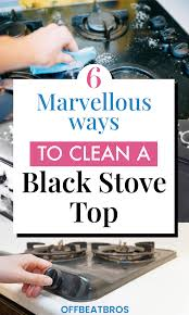 how to remove grease from the top of kitchen cabinets how to clean a black stovetop clean stove top stove top