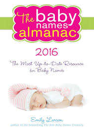 the baby names almanac 2016 newsouth books