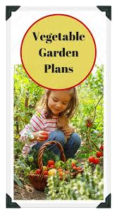 Vegetable Garden Layout Guide Free Vegetable Garden Plans Vegetable Garden Planner Vegetable