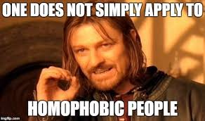 Homophobic Meme - one does not simply meme imgflip