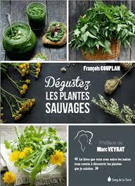 cuisine sauvage couplan dégustez les plantes sauvages françois couplan 9782869853386