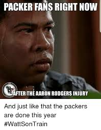 Injury Meme - packer fans right now after the aaron rodgers injury and just like