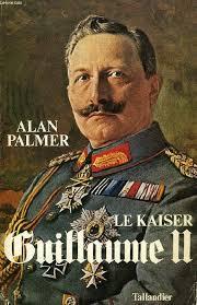 Kaiser Le Livre Le Kaiser Guillaume Ii Deux Alan Palmer J Tallandier
