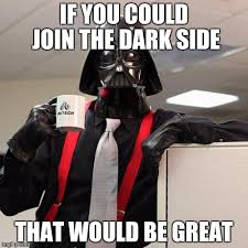 Jiminy Cricket Meme - darth vader office space imgflip