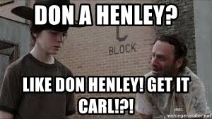 Rick Grimes Crying Meme - don a henley like don henley get it carl crying rickgrimes