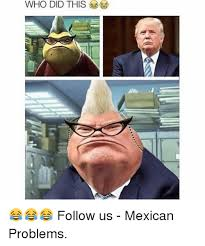 Memes Mexican - 25 best memes about mexican problems mexican problems memes