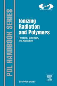ionizing radiation and polymers ebook by jiri george drobny
