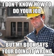 Nice Job Meme - i don t know how to do your job but my book says your doing it