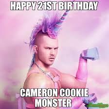 Cameron Meme - happy 21st birthday cameron cookie monster meme unicorn man