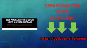 2005 audi a3 20 tdi 3 door user manuals repair video dailymotion