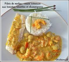 cuisiner filet de merlan filets de merlan et sauce crémeuse aux tomates crevettes et