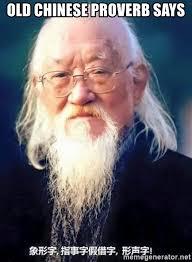 Chinese Man Meme - old chinese proverb says chinese wise old man meme generator