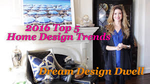 Top Home Design Trends 2016 New Year New Trends Top 5 Home Design Trends 2016 Youtube