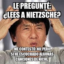 Nietzsche Meme - meme jackie chan le pregunté lees a nietzsche me contestó no