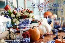 a blue willow thanksgiving thanksgiving table inspiration