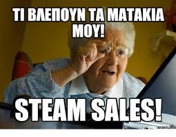 Meme Sles - ti baenoyn tamatakia moy steam sales memes comm steam meme on me me