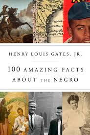 100 amazing facts about the negro by henry louis gates jr