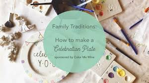 family traditions make a celebration plate sponsored by color me