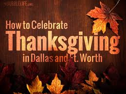 how to celebrate thanksgiving in dallas fort worth park cities