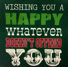 merry holidays happy happy whatever doesn t offend you