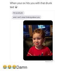 Drunk Texting Meme - 25 best memes about drunk texting drunk texting memes