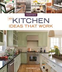 jamie at home kitchen design new kitchen ideas that work by jamie gold decorating diva