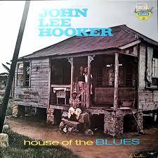 House Of Home John Lee Hooker House Of The Blues Full Album Youtube
