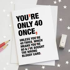 you u0027re only 40 once u0027 funny 40th birthday card by wordplay design
