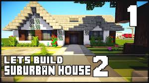 minecraft let u0027s build small suburban house 2 part 1 youtube