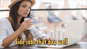 side jobs that pay well start today youtube