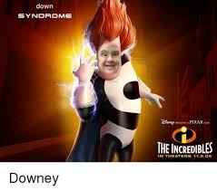 Memes Down Syndrome - down syndrome npresents apixarfilm the incredibles in theaters 11504