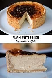 patissier et cuisine flan pâtissier ma recette préférée pas à pas cuisine en scène