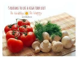 five reasons you should eat a high fiber diet be healthy be happy