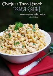 chicken taco ranch pasta salad recipe turning the clock back