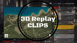 pubg 3d replay andan pubg 4k 60fps highlights 11 3d replay system youtube