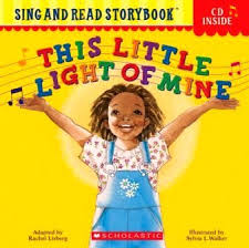 This Little Light Of Mine Blog This Little Light Of Mine An Illustrated Song Sing Books With