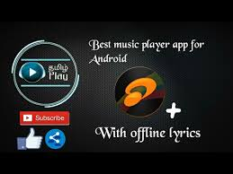offline app android best player app with offline lyrics for android tamil