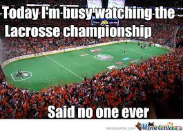 Lacrosse Memes - lacrosse the most forever alone sport by skaladopy meme center
