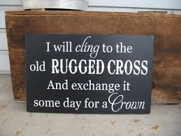 Song Lyrics Old Rugged Cross I Will Cling To The Old Rugged Cross Spiritual Hymn